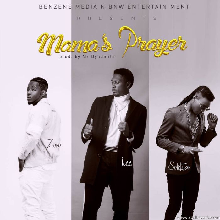 [Download Music] Mama's Prayer By Icee x Solid Star x Zoro  Img-2042