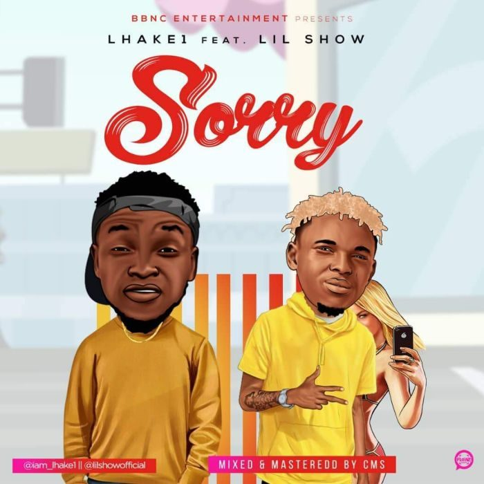 [Music Download]  Sorry By Lhake1 Ft. Lil Show  Img-2046