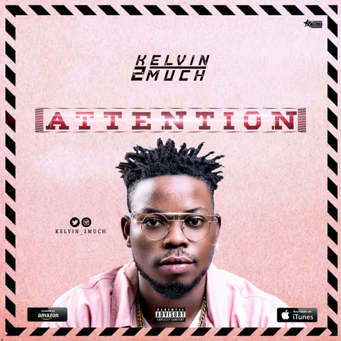 [Download Music] Attention By Kelvin 2 Much  Img-2048