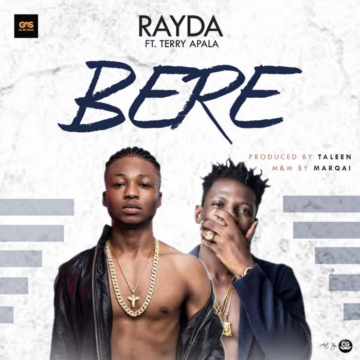 [Download Music] Rayda Ft. Terry Apala – Bere Img-2069