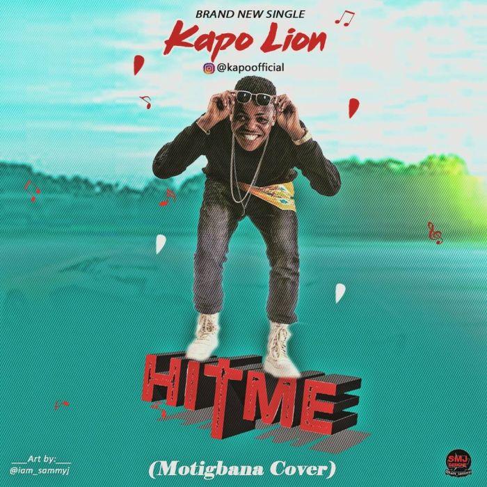 [Download Music] Kapo Lion – Hit Me (Motigbana Cover) Img-2070