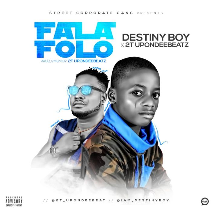 [Download Music] Destiny Boy Ft. 2T Upon Dee Beat – Fala Folo Img-2133