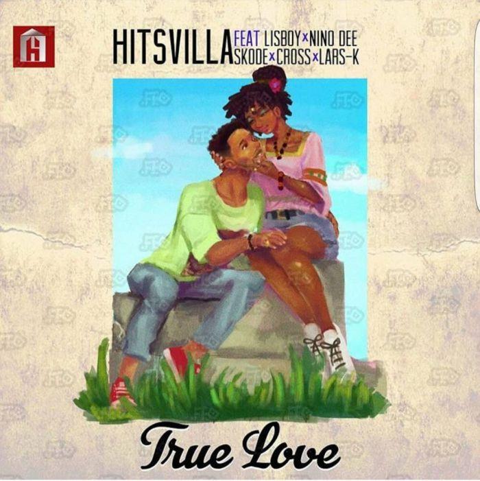 [Download Music] Hitsvilla Ft. Lisboy, Nino Dee, Skode, Cross and Lars-K – True Love Img-2137