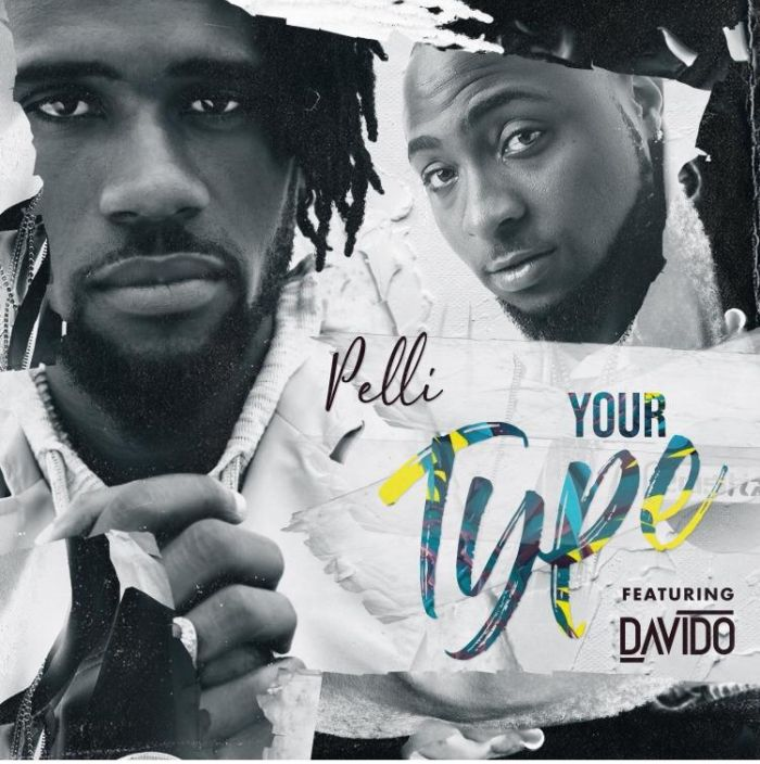 Pelli Ft. Davido – Your Type | 9Jatechs Music  Img-2156