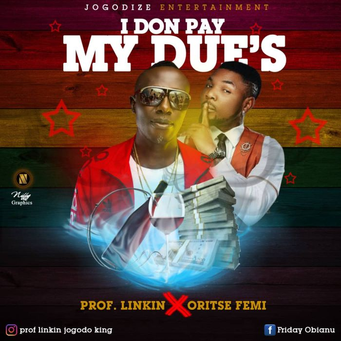 Prof Linking Ft. Oritse Femi – I Don Pay My Due's | 9Jatechs Music Mp3  Img-2159