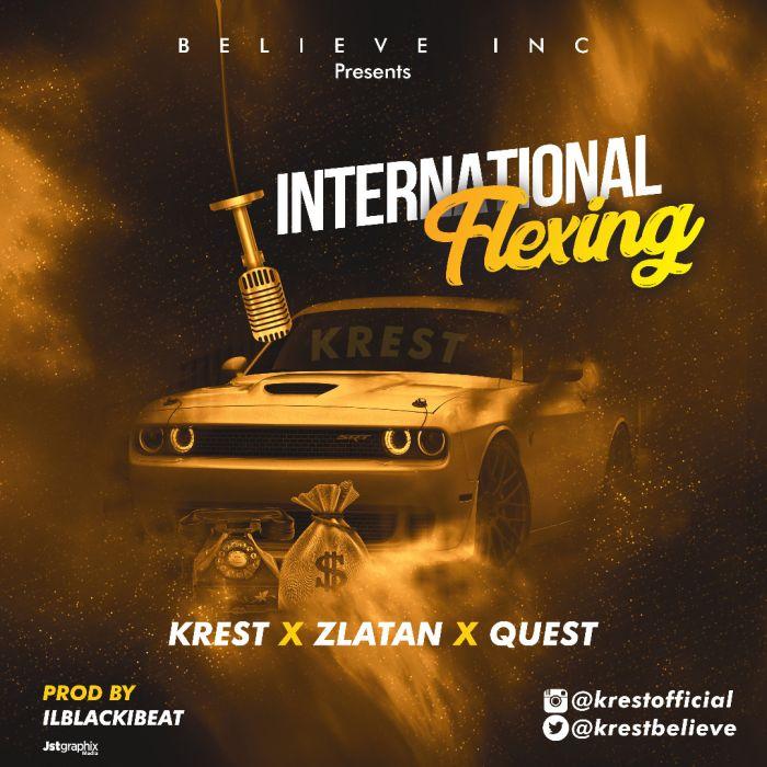Krest x Zlatan x Quest – International Flexing | 9Jatechs Music Mp3  Img-2160