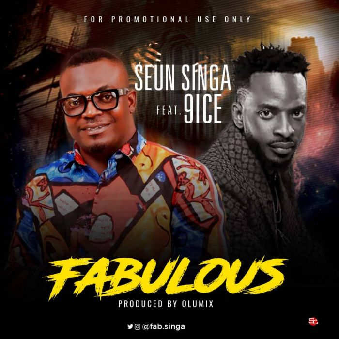 "Seun Singa – ""Fabulous"" Ft. 9ice 