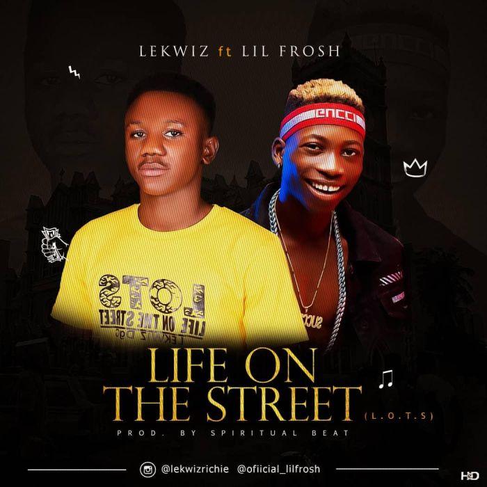 "Lekwiz – ""Life On The Street (LOTS)"" Ft. Lil Frosh | 9Jatechs Music Mp3 Img-2165"
