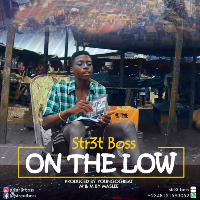 Str3t Boss – On The Low   9Jatechs Video  Img-2176