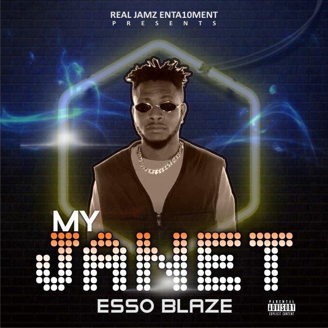 [Music] Esso Blaze – My Janet   Mp3 Img-2278
