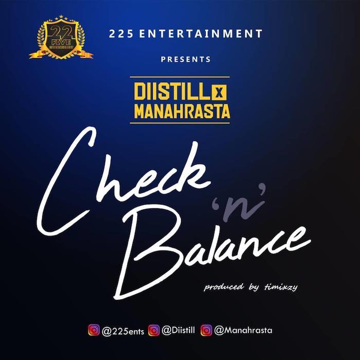 [Music] Distill x Mannah Rasta – Check & Balance | Mp3 Img-2299