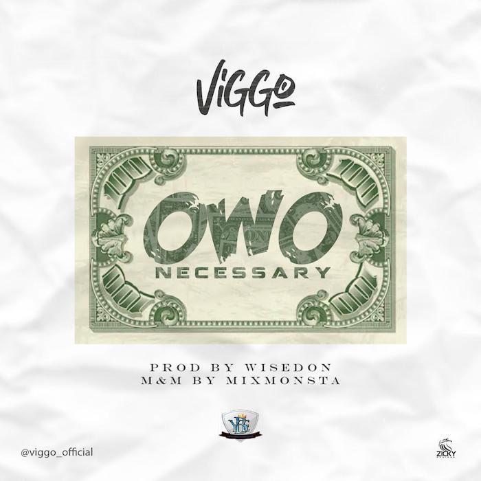 [Music] Viggo – Owo Necessary | Mp3 Img-2302