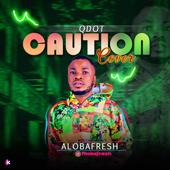 [Music] Aloba Fresh – Qdot's Caution Cover Img-2305