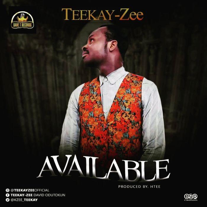 [Music] Teekay Zee – Available | Mp3 Img-2306