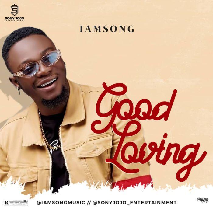 [Music] Iamsong – Good Loving | Mp3 Img-2311