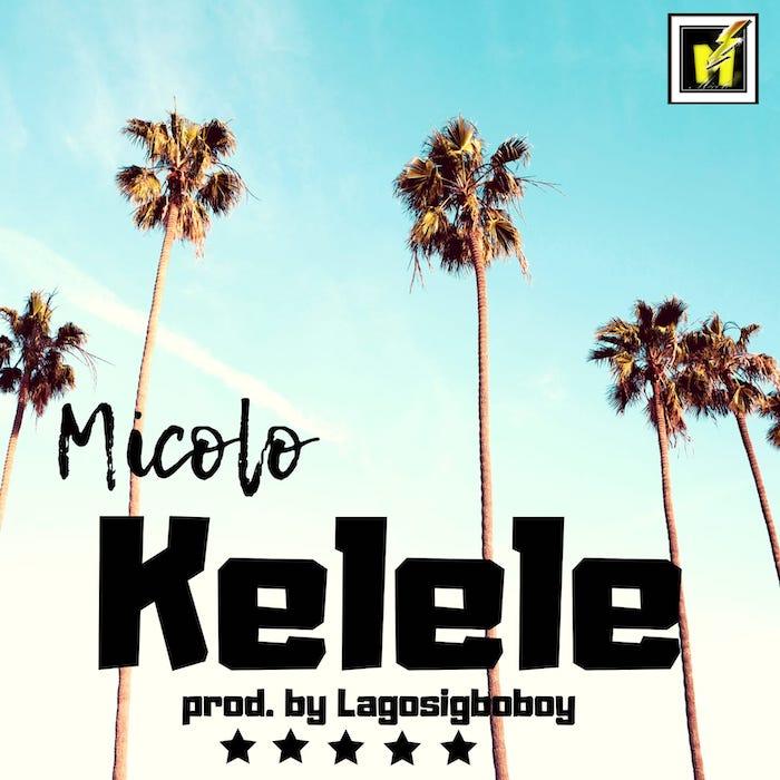[Music] Micolo – Kelele   Mp3 Img-2323