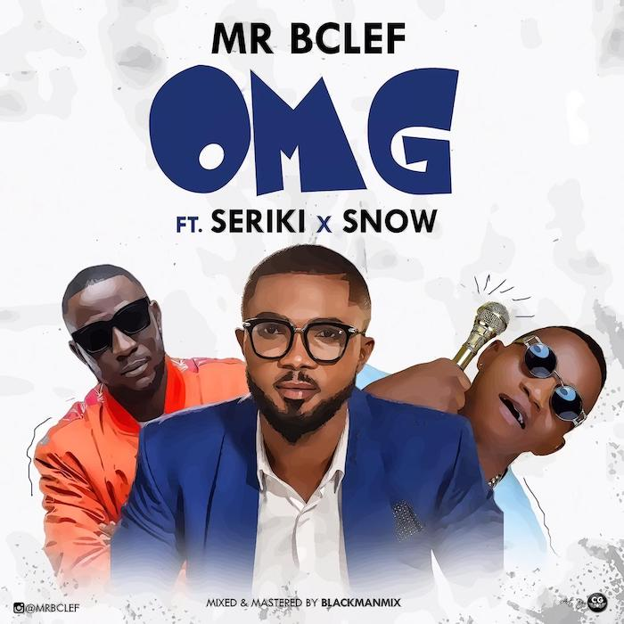 [Music] Mr Bclef x Seriki x Snow – OMG | Mp3 Img-2330
