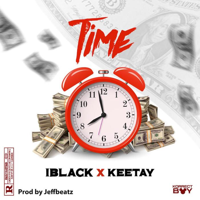 [Music] Iblack Moni x Keetay – Time | Mp3 Img-2331