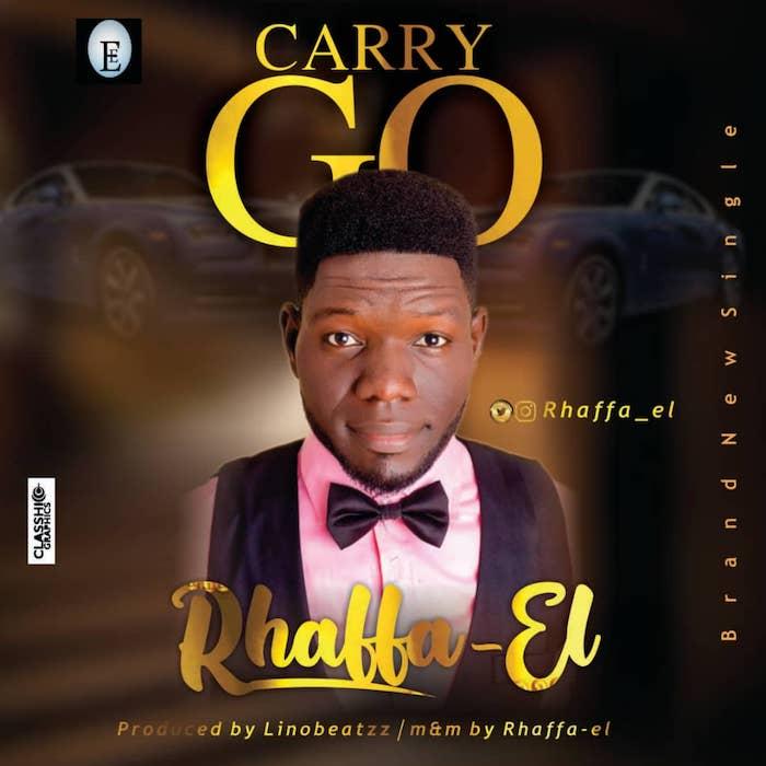 [Music] Rhaffa El – Carry Go | Mp3 Img-2333