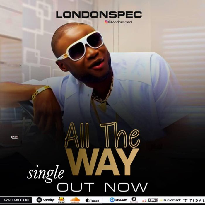 [Music] LondonSpec – All The Way | Mp3 Img-2335