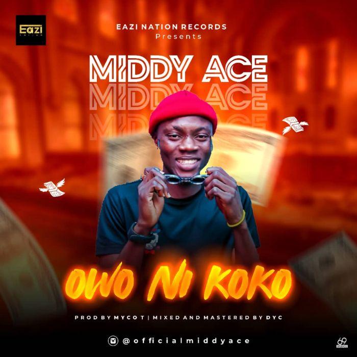 [Music] Middy Ace – Owonikoko | Mp3 Img-2336