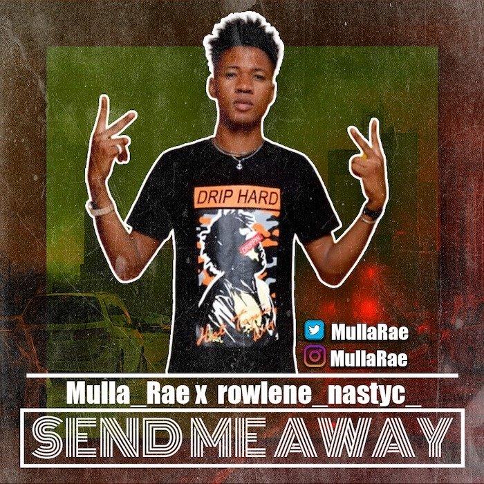 [Music] Mulla Rae Ft. Nasty C x Rowlene – Send Me Away Cover | Mp3 Img-2341