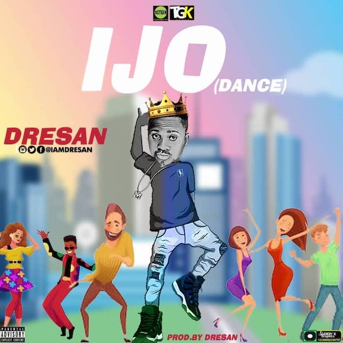 [Music] Dresan – Ijo (Dance) | Mp3 Img-2347