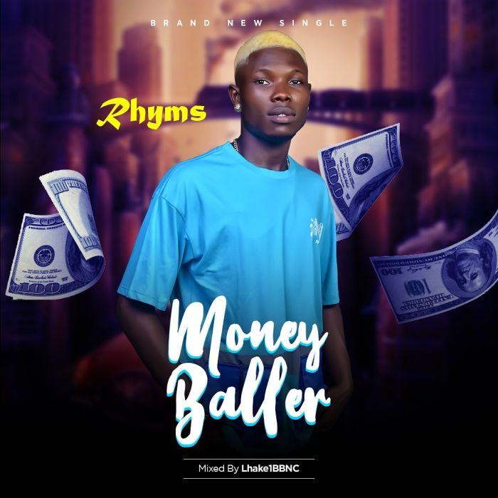 [Music] Rhyms – Money Baller | Mp3 Img-2358