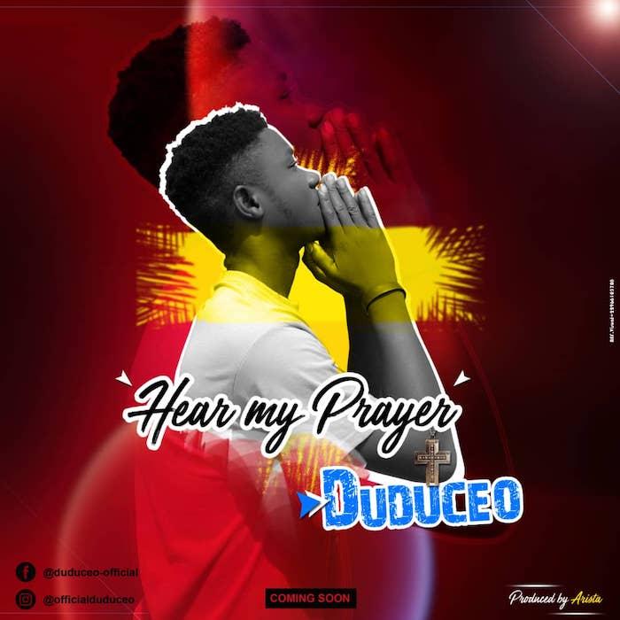 [Music] Duduceo – Hear My Prayers | Mp3 Img-2369