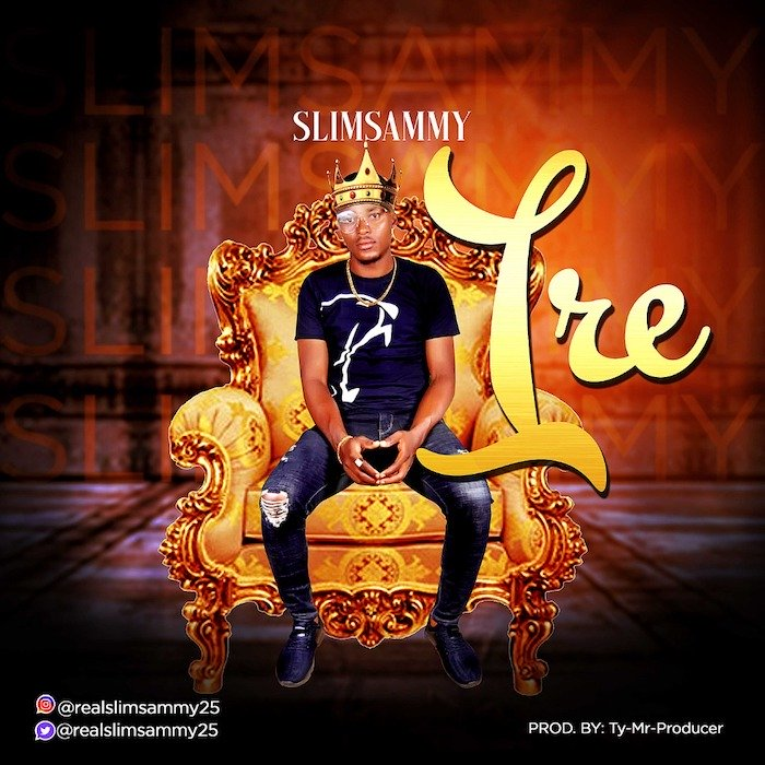 [Music] Slimsammy – Ire | Mp3 Img-2373