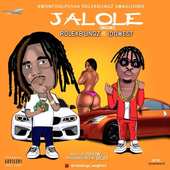 "[Music] Rolex Blingz – ""Jalole"" Ft. Idowest 