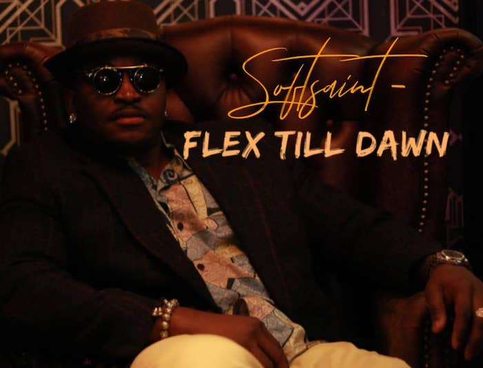 [Music] Soft Saint – Flex Till Dawn | Mp3 Img-2376