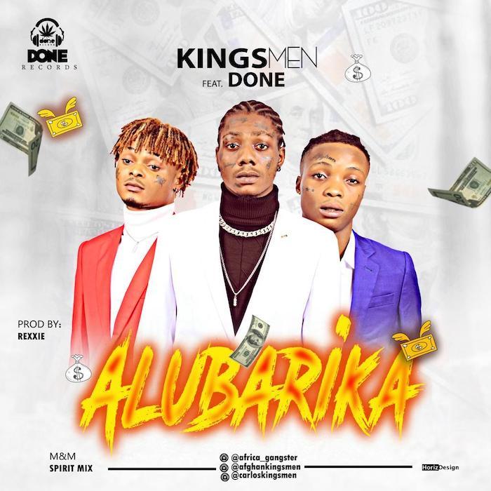 "[Music] Kingsmen – ""Alubarika"" Ft. Done | Mp3 Img-2377"