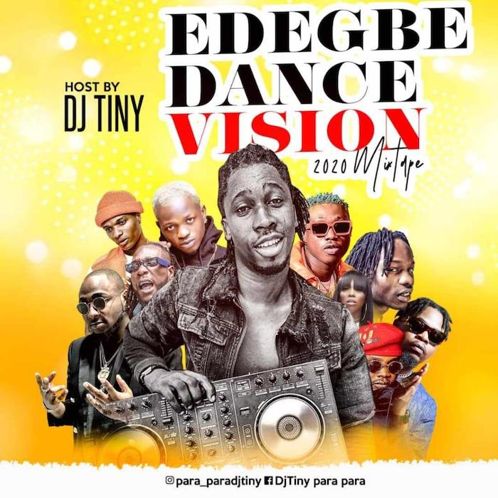 [Mixtape] DJ Tiny – Edegbe Dance Vision 2020 Mix | Mp3 Img-2380