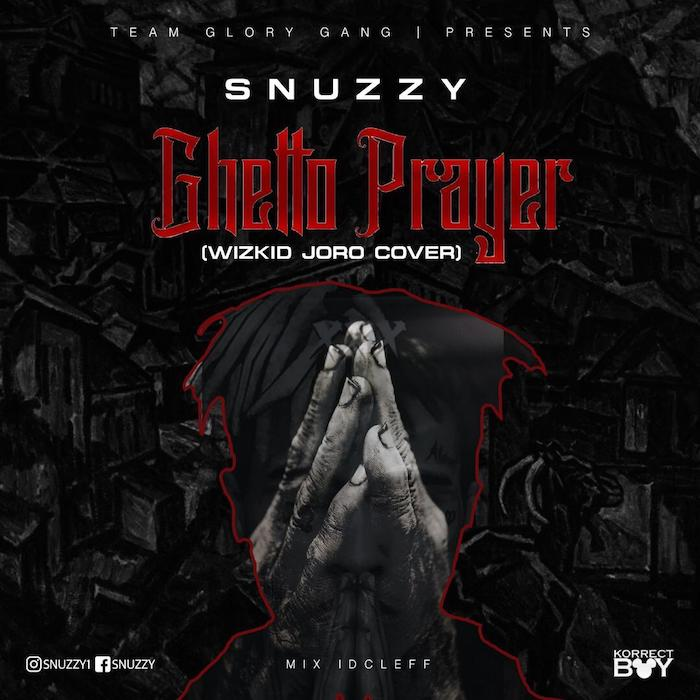 [Music] Snuzzy – Ghetto Prayer | Mp3 Img-2383