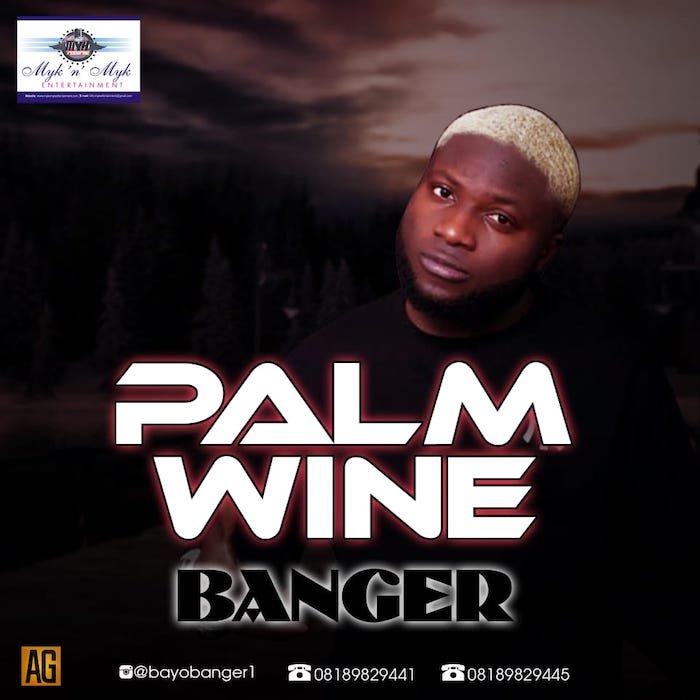 [Music] Banger – Palm Wine | Mp3 Img-2388