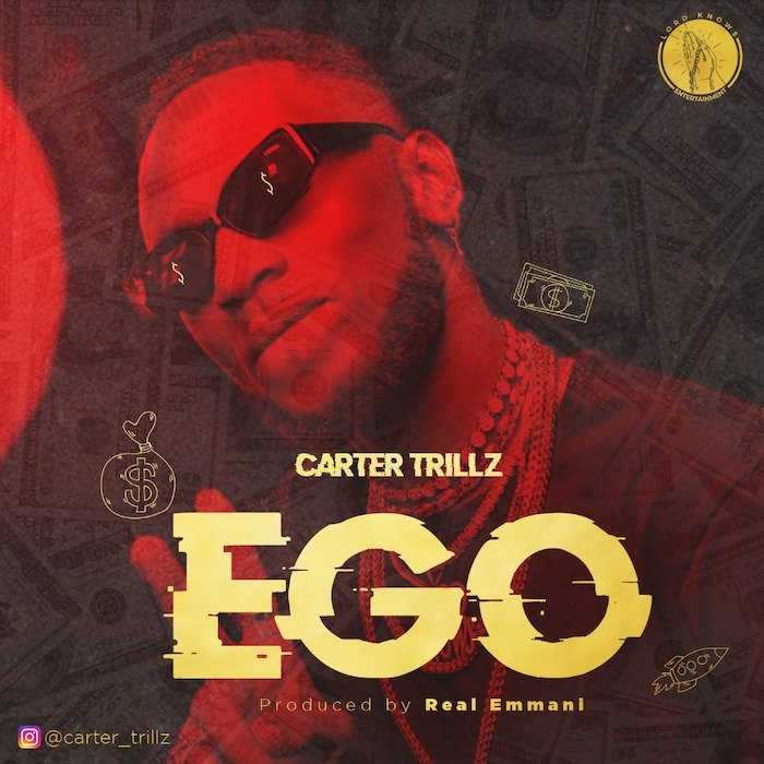 [Music] Carter Trillz – Ego | Mp3 Img-2403