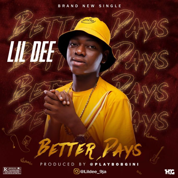 [Music] Lil Dee – Better Days   Mp3 Img-2420