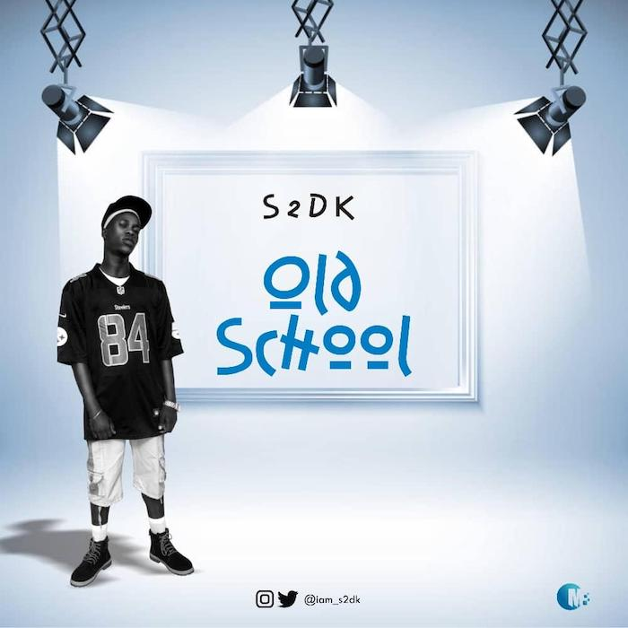 [Music] S2DK – Old School | Mp3 Img-2421