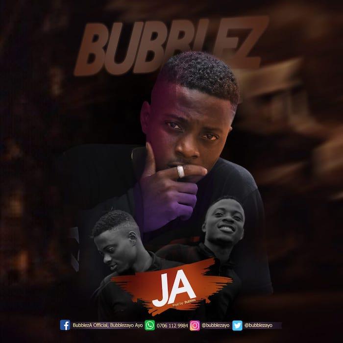 [Music] Bubblez – Ja | Mp3 Img-2463