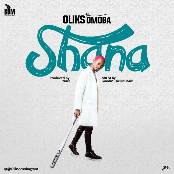[Music] Oliks Omoba – Shana | Mp3 Img-2466