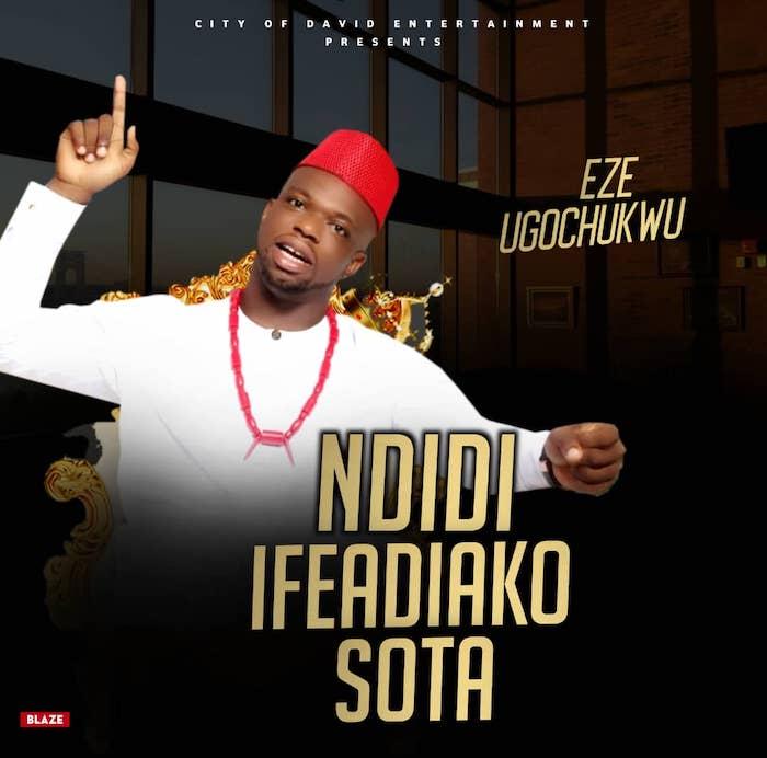 [Music] Eze Ugochukwu – Ndidi + Sota & Ifeadiako | Mp3 Img-2467
