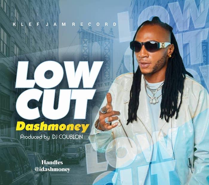 [Music] Dashmoney – Low Cut | Mp3 Img-2468
