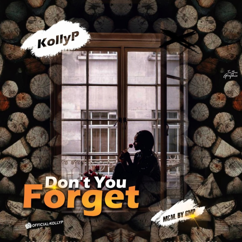 [Music] Kollyp – Don't Your Forget | Mp3 Img-2489