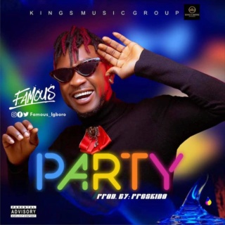 [Music] Famous Igboro – Party | Mp3 Img-2499