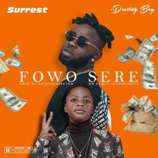 [Music] Surrest – 'Fowo Sere' Ft. Destiny Boy | Mp3 Img-2501