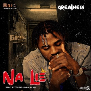 [Music] Greatness – Na Lie | Mp3 Img-2505