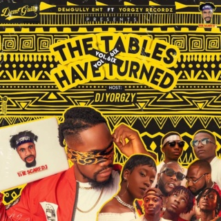 [Mixtape] DJ Yorgzy Ft. Taiyel – Tables Have Turned Vol.6 Mix Img-2508