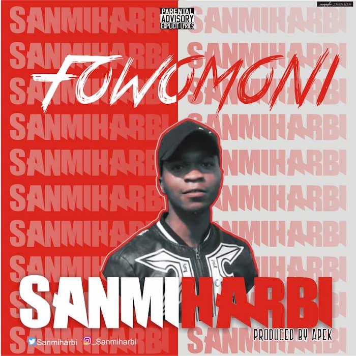 [Music] Sanmiharbi – Fowomoni | Mp3 Img-2526