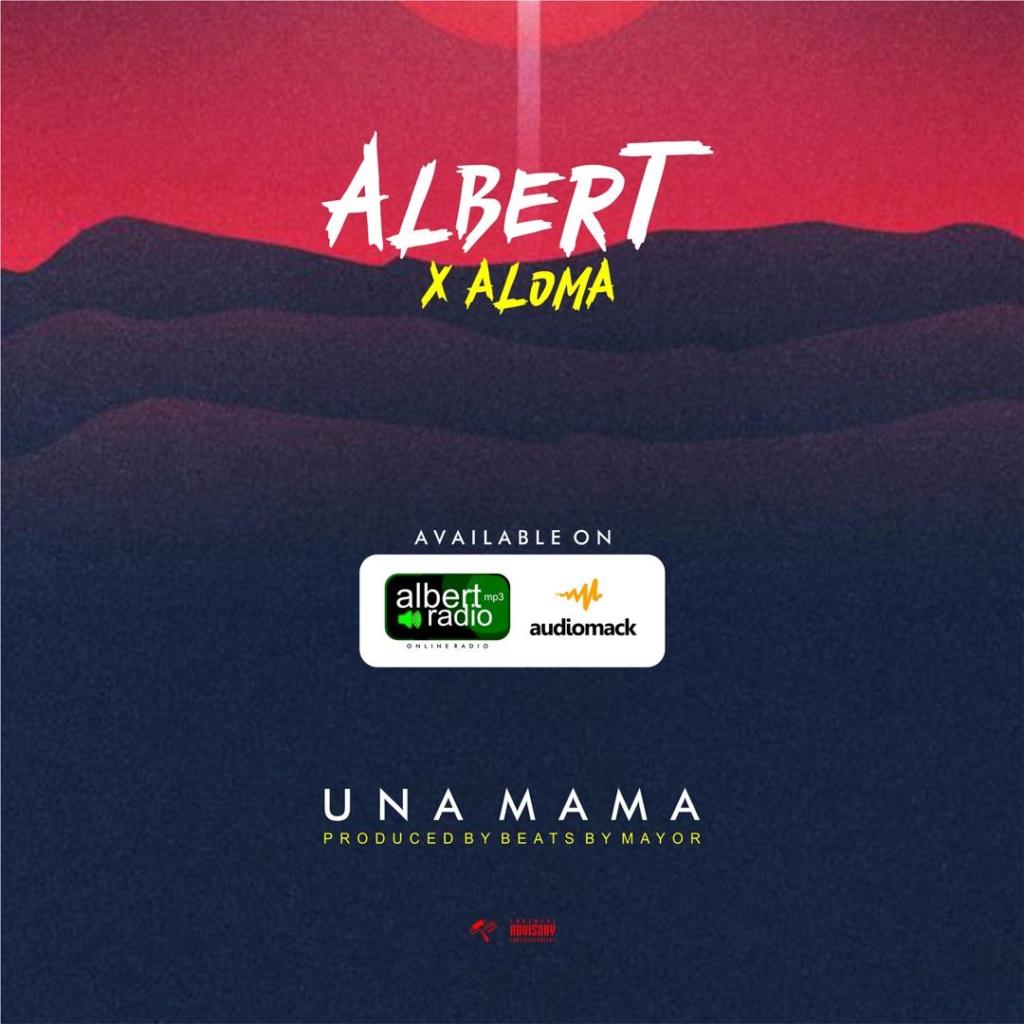 [Music] Albert – Una Mama Ft. Aloma | Mp3 Img-2527
